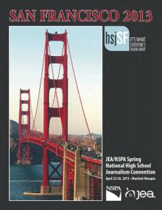 JEA/NSPA National High School Journalism Convention Spring 2013 Program – San Francisco JEA/NSPA National High School Journalism Convention Spring 2013 Program – San Francisco